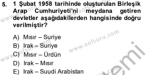 Tarih Bölümü 6. Yarıyıl Modern Ortadoğu Tarihi Dersi 2014 Yılı Bahar Dönemi Dönem Sonu Sınavı 5. Soru