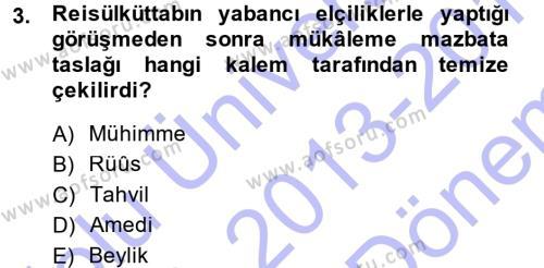 Tarih Bölümü 5. Yarıyıl Osmanlı Diplomasisi Dersi 2014 Yılı Güz Dönemi Dönem Sonu Sınavı 3. Soru