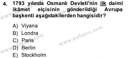 Tarih Bölümü 5. Yarıyıl Osmanlı Diplomasisi Dersi 2014 Yılı Güz Dönemi Dönem Sonu Sınavı 4. Soru