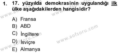 Tarih Bölümü 6. Yarıyıl Türkiye'de Demokrasi Ve Parlemento Tarihi Dersi 2014 Yılı Bahar Dönemi Dönem Sonu Sınavı 1. Soru