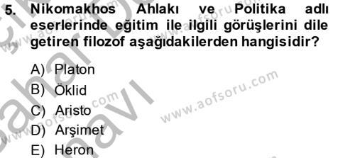 Tarih Bölümü 6. Yarıyıl Eğitim Tarihi Dersi 2014 Yılı Bahar Dönemi Ara Sınavı 5. Soru