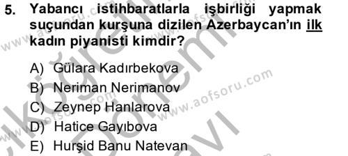 Tarih Bölümü 7. Yarıyıl Çağdaş Türk Dünyası Dersi 2015 Yılı Güz Dönemi Dönem Sonu Sınavı 5. Soru