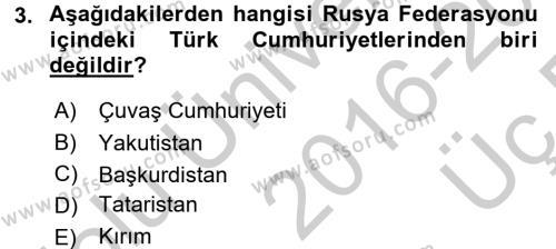 Çağdaş Türk Dünyası Dersi 2016 - 2017 Yılı 3 Ders Sınav Soruları 3. Soru