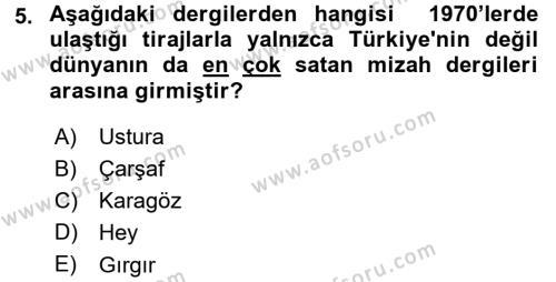 Tarih Bölümü 7. Yarıyıl Türk Basın Tarihi Dersi 2016 Yılı Güz Dönemi Dönem Sonu Sınavı 5. Soru