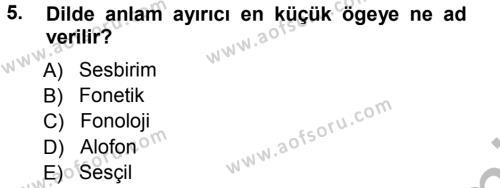 Türk Dili ve Edebiyatı Bölümü 1. Yarıyıl Türkçe Ses Bilgisi Dersi 2013 Yılı Güz Dönemi Ara Sınavı 5. Soru