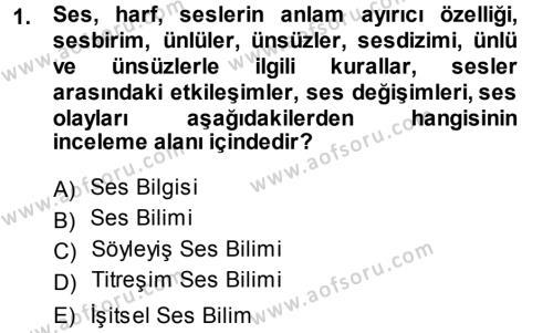 Türk Dili ve Edebiyatı Bölümü 1. Yarıyıl Türkçe Ses Bilgisi Dersi 2014 Yılı Güz Dönemi Ara Sınavı 1. Soru