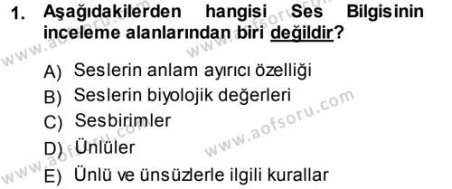 Türk Dili ve Edebiyatı Bölümü 1. Yarıyıl Türkçe Ses Bilgisi Dersi 2014 Yılı Güz Dönemi Dönem Sonu Sınavı 1. Soru