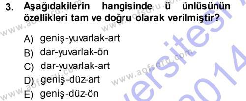 Türkçe Ses Bilgisi Dersi 2013 - 2014 Yılı Dönem Sonu Sınavı 3. Soru