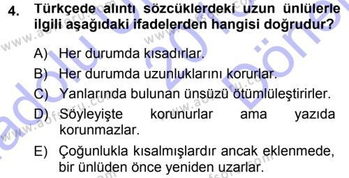 Türk Dili ve Edebiyatı Bölümü 1. Yarıyıl Türkçe Ses Bilgisi Dersi 2014 Yılı Güz Dönemi Dönem Sonu Sınavı 4. Soru