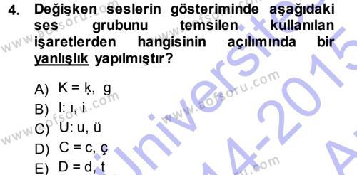 Türk Dili ve Edebiyatı Bölümü 1. Yarıyıl Türkçe Ses Bilgisi Dersi 2015 Yılı Güz Dönemi Ara Sınavı 4. Soru