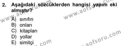 Türk Dili ve Edebiyatı Bölümü 2. Yarıyıl Türkçe Biçim Bilgisi Dersi 2013 Yılı Bahar Dönemi Ara Sınavı 2. Soru