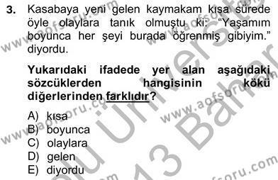 Türk Dili ve Edebiyatı Bölümü 2. Yarıyıl Türkçe Biçim Bilgisi Dersi 2013 Yılı Bahar Dönemi Ara Sınavı 3. Soru