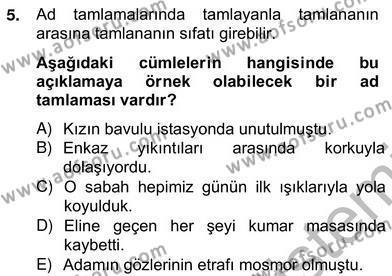 Türk Dili ve Edebiyatı Bölümü 2. Yarıyıl Türkçe Biçim Bilgisi Dersi 2013 Yılı Bahar Dönemi Ara Sınavı 5. Soru