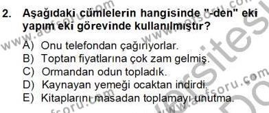 Türkçe Biçim Bilgisi Dersi 2012 - 2013 Yılı (Final) Dönem Sonu Sınav Soruları 2. Soru