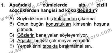 Türk Dili ve Edebiyatı Bölümü 2. Yarıyıl Türkçe Biçim Bilgisi Dersi 2014 Yılı Bahar Dönemi Ara Sınavı 1. Soru