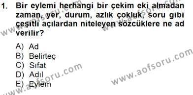 Türkçe Biçim Bilgisi Dersi 2014 - 2015 Yılı Dönem Sonu Sınavı 1. Soru
