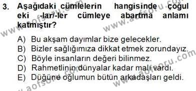 Türkçe Biçim Bilgisi Dersi 2014 - 2015 Yılı Dönem Sonu Sınavı 3. Soru
