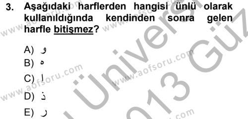 Türk Dili ve Edebiyatı Bölümü 1. Yarıyıl Osmanlı Türkçesine Giriş I Dersi 2013 Yılı Güz Dönemi Ara Sınavı 3. Soru