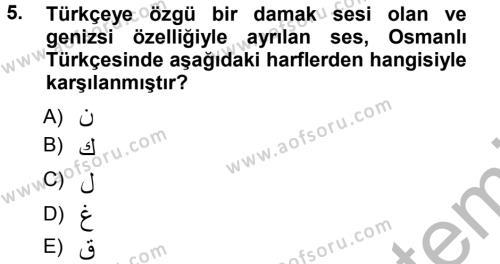 Türk Dili ve Edebiyatı Bölümü 1. Yarıyıl Osmanlı Türkçesine Giriş I Dersi 2013 Yılı Güz Dönemi Ara Sınavı 5. Soru