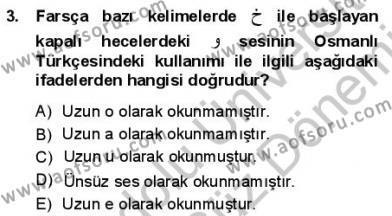 Osmanlı Türkçesine Giriş 1 Dersi 2012 - 2013 Yılı Dönem Sonu Sınavı 3. Soru