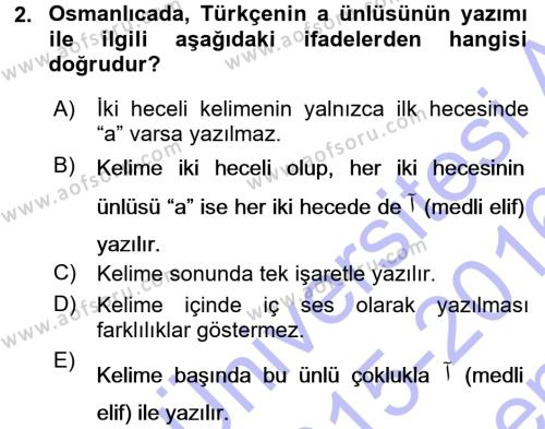 Osmanlı Türkçesine Giriş 1 Dersi 2015 - 2016 Yılı Dönem Sonu Sınavı 2. Soru