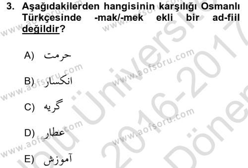 Osmanlı Türkçesine Giriş 2 Dersi 2016 - 2017 Yılı (Final) Dönem Sonu Sınav Soruları 3. Soru