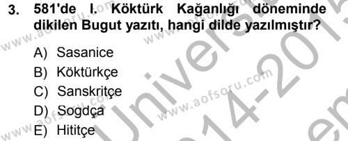 Türk Dili ve Edebiyatı Bölümü 3. Yarıyıl Orhon Türkçesi Dersi 2015 Yılı Güz Dönemi Dönem Sonu Sınavı 3. Soru