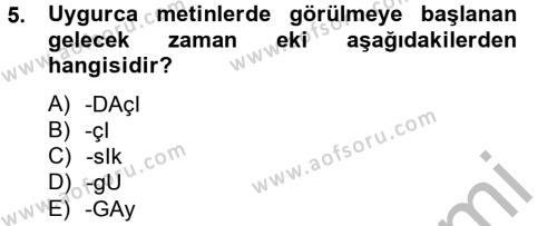 Türk Dili ve Edebiyatı Bölümü 4. Yarıyıl Uygur Türkçesi Dersi 2013 Yılı Bahar Dönemi Dönem Sonu Sınavı 5. Soru