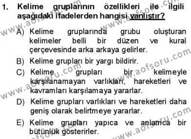 Türkçe Cümle Bilgisi 1 Dersi 2012 - 2013 Yılı (Vize) Ara Sınav Soruları 1. Soru