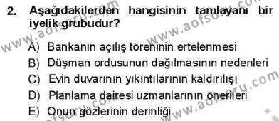 Türkçe Cümle Bilgisi 1 Dersi 2012 - 2013 Yılı (Vize) Ara Sınav Soruları 2. Soru