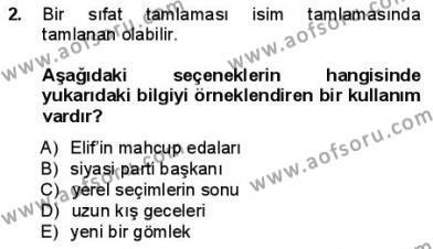 Türkçe Cümle Bilgisi 1 Dersi 2012 - 2013 Yılı (Final) Dönem Sonu Sınav Soruları 2. Soru