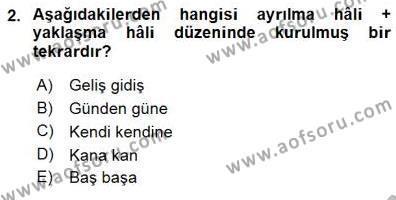 Türk Dili ve Edebiyatı Bölümü 3. Yarıyıl Türkçe Cümle Bilgisi I Dersi 2016 Yılı Güz Dönemi Dönem Sonu Sınavı 2. Soru