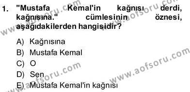 Türkçe Cümle Bilgisi 2 Dersi 2013 - 2014 Yılı (Vize) Ara Sınav Soruları 1. Soru