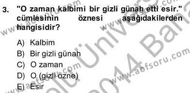 Türkçe Cümle Bilgisi 2 Dersi 2013 - 2014 Yılı (Vize) Ara Sınav Soruları 3. Soru
