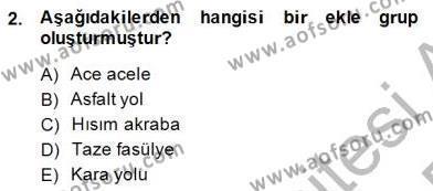 Türk Dili ve Edebiyatı Bölümü 4. Yarıyıl Türkçe Cümle Bilgisi II Dersi 2015 Yılı Bahar Dönemi Ara Sınavı 2. Soru