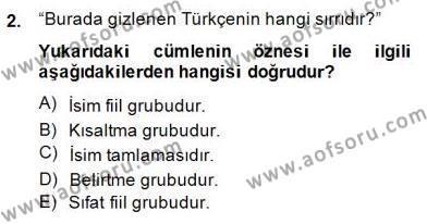 Türkçe Cümle Bilgisi 2 Dersi 2014 - 2015 Yılı (Final) Dönem Sonu Sınav Soruları 2. Soru