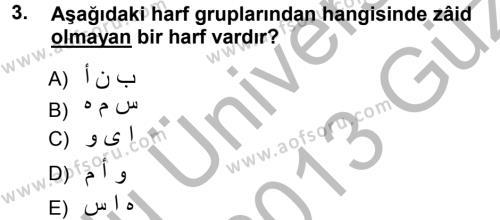 Türk Dili ve Edebiyatı Bölümü 3. Yarıyıl Osmanlı Türkçesi Grameri I Dersi 2013 Yılı Güz Dönemi Ara Sınavı 3. Soru