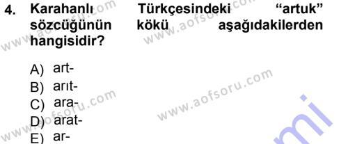 Türk Dili ve Edebiyatı Bölümü 5. Yarıyıl XI-XIII. Yüzyıllar Türk Dili Dersi 2013 Yılı Güz Dönemi Dönem Sonu Sınavı 4. Soru
