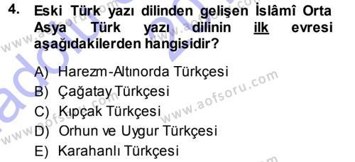 XI-XIII. Yüzyıllar Türk Dili Dersi 2013 - 2014 Yılı (Vize) Ara Sınav Soruları 4. Soru