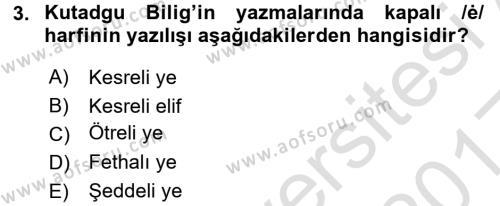 XI-XIII. Yüzyıllar Türk Dili Dersi 2016 - 2017 Yılı (Vize) Ara Sınav Soruları 3. Soru