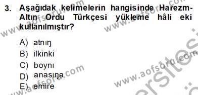 XIV-XV. Yüzyıllar Türk Dili Dersi 2013 - 2014 Yılı (Final) Dönem Sonu Sınav Soruları 3. Soru
