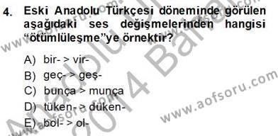 XIV-XV. Yüzyıllar Türk Dili Dersi 2013 - 2014 Yılı (Final) Dönem Sonu Sınav Soruları 4. Soru