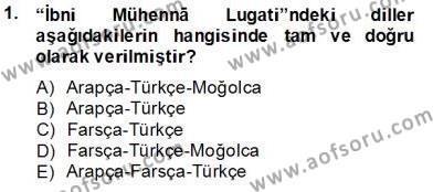 XIV-XV. Yüzyıllar Türk Dili Dersi 2013 - 2014 Yılı Tek Ders Sınav Soruları 1. Soru