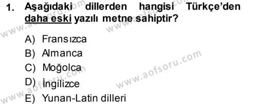 Türk Dili ve Edebiyatı Bölümü 5. Yarıyıl Çağdaş Türk Yazı Dilleri I Dersi 2014 Yılı Güz Dönemi Ara Sınavı 1. Soru