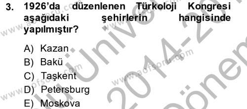 Türk Dili ve Edebiyatı Bölümü 5. Yarıyıl Çağdaş Türk Yazı Dilleri I Dersi 2015 Yılı Güz Dönemi Dönem Sonu Sınavı 3. Soru