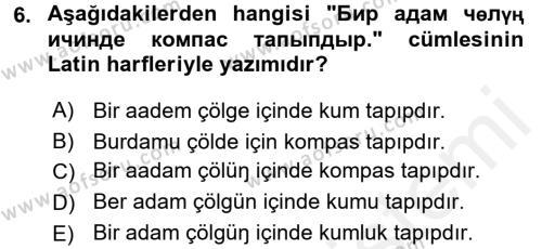 Çağdaş Türk Yazı Dilleri 1 Dersi Tek Ders Sınavı Deneme Sınav Soruları 6. Soru