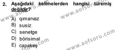 Türk Dili ve Edebiyatı Bölümü 6. Yarıyıl Çağdaş Türk Yazı Dilleri II Dersi 2014 Yılı Bahar Dönemi Ara Sınavı 2. Soru