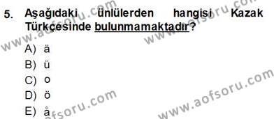 Türk Dili ve Edebiyatı Bölümü 6. Yarıyıl Çağdaş Türk Yazı Dilleri II Dersi 2014 Yılı Bahar Dönemi Dönem Sonu Sınavı 5. Soru