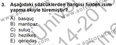 Çağdaş Türk Yazı Dilleri 2 Dersi 2014 - 2015 Yılı (Vize) Ara Sınav Soruları 3. Soru