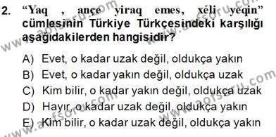 Türk Dili ve Edebiyatı Bölümü 6. Yarıyıl Çağdaş Türk Yazı Dilleri II Dersi 2015 Yılı Bahar Dönemi Dönem Sonu Sınavı 2. Soru